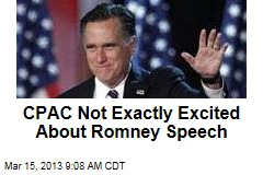 CPAC Not Exactly Excited About Romney Speech