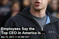 Employees Say the Top CEO in America Is ...