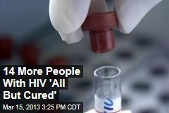 14 More People With HIV All But Cured