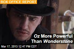 Oz More Powerful Than Wonderstone