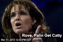Rove, Palin Get Catty