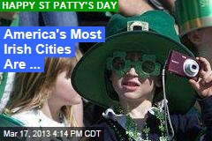 America's Most Irish Cities Are...