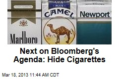 Next on Bloomberg's Agenda: Hide Cigarettes