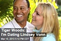 Tiger Woods: I'm Dating Lindsey Vonn