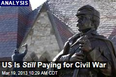 US Is Still Paying for Civil War