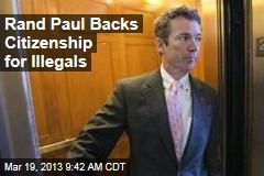 Rand Paul Backs Citizenship for Illegals