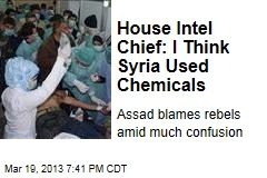 House Intel Chief: I Think Syria Used Chemicals