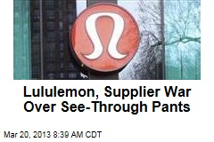 Lululemon, Supplier War Over See-Through Pants