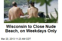 Wisconsin to Close Nude Beach, on Weekdays Only