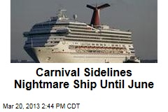 Carnival Sidelines Nightmare Ship Until June