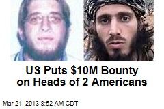 US Puts $10M Bounty on Heads of 2 Americans