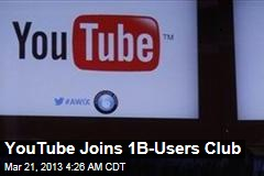 YouTube: We've Reached 1B Hits Per Month