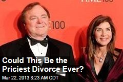 Could This Be the Priciest Divorce Ever?