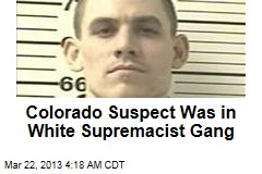 Colorado Suspect Was in White Supremacist Gang
