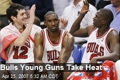 Bulls Young Guns Take Heat