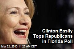 Clinton Easily Tops Republicans in Florida Poll