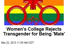 Women's College Rejects Transgender for Being 'Male'