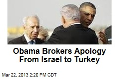 Obama Gets Israel to Apologize to Turkey