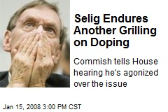 Selig Endures Another Grilling on Doping
