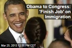 Obama to Congress: 'Finish Job' on Immigration