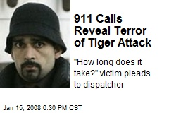 911 Calls Reveal Terror of Tiger Attack