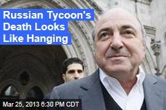 Russian Tycoon's Death Looks Like 'Hanging'