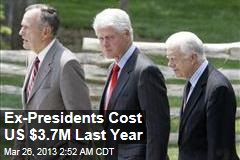 Ex-Presidents Cost US $3.7M Last Year