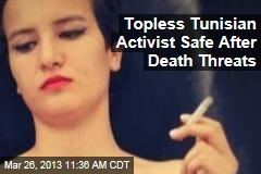 Topless Tunisian Activist Safe After Death Threats