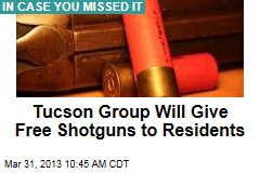 Tucson Group Will Give Free Shotguns to Residents