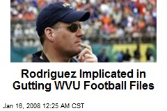 Rodriguez Implicated in Gutting WVU Football Files