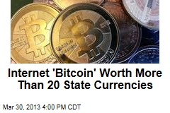 Internet 'Bitcoin' Worth More Than 20 State Currencies