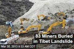 83 Miners Feared Dead in Tibetan Landslide