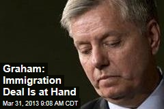 Graham: We Have a Deal on Immigration