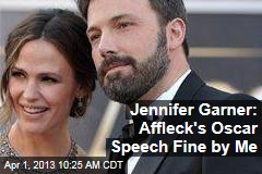 Jennifer Garner: Affleck's Oscar Speech Fine by Me