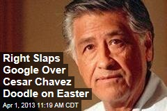 Right Slaps Google Over Cesar Chavez Doodle on Easter