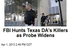 FBI Hunts Texas DA's Killers as Probe Widens