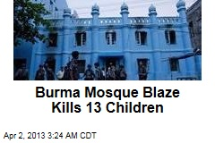 Burma Mosque Blaze Kills 13 Children