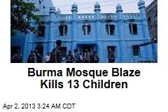 Burma Mosque Blaze Kills 13 Children