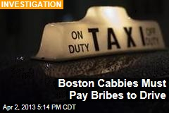 Boston Cabbies Have to Pay Bribes to Drive