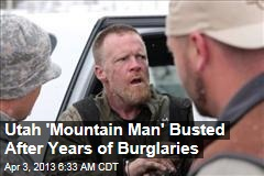 Utah 'Mountain Man' Busted After Years of Burglaries