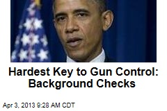 Hardest Key to Gun Control: Background Checks