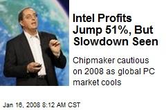 Intel Profits Jump 51%, But Slowdown Seen
