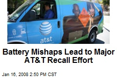 Battery Mishaps Lead to Major AT&T Recall Effort