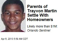 Parents of Trayvon Martin Settle With Homeowners