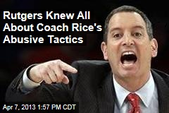 Rutgers Knew All About Coach Rice's Abusive Tactics