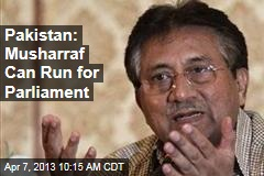Pakistan: Musharraf Can Run for Parliament