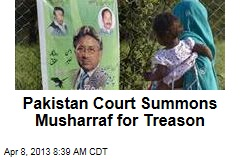 Pakistan Court Summons Musharraf for Treason