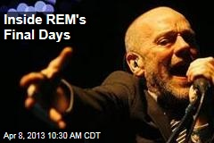 Inside REM's Final Days
