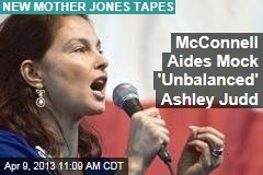 McConnell Aides Mock 'Unbalanced' Ashley Judd