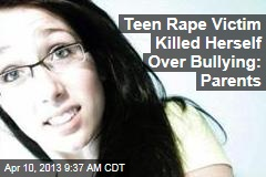 Teen Rape Victim Killed Herself Over Bullying: Parents